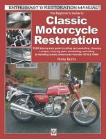 The Beginner   s Guide to Classic Motorcycle Restoration PDF