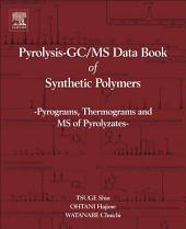 Pyrolysis - GC/MS Data Book of Synthetic Polymers: Pyrograms, Thermograms and MS of Pyrolyzates