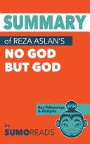 Summary of Reza Aslan s No God But God Book
