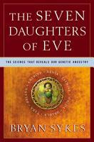 The Seven Daughters of Eve  The Science That Reveals Our Genetic Ancestry PDF