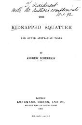 The Kidnapped Squatter: And Other Australian Tales