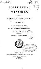 Poetae latini minores: satirica, elegiaca, lyrica, et alia quaedam carmina, Volume 2