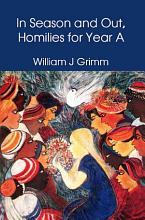 In Season and Out  Homilies for Year A PDF