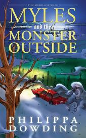 Myles and the Monster Outside: Weird Stories Gone Wrong