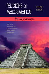 Religions of Mesoamerica: Second Edition