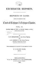 The Exchequer Reports: Reports of Cases Argued and Determined in the Courts of Exchequer & Exchequer Chamber ... : Easter Term, 19 Vict., to [Hilary Vacation, 25 Vict.], Both Inclusive, [1856-1862], Volume 2