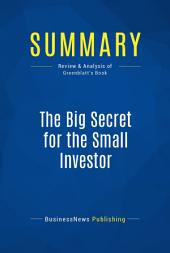 Summary: The Big Secret for the Small Investor: Review and Analysis of Greenblatt's Book