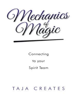 Mechanics of Magic  Connecting to Your Spirit Team