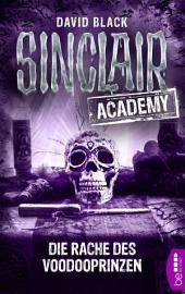 Sinclair Academy - 11: Die Rache des Voodooprinzen