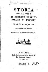 Storia della vita di Gedeone Ernesto Barone di Loudon di Giovanni Pezzl. Traduzione dal tedesco. Jllustrata d'indediti documenti