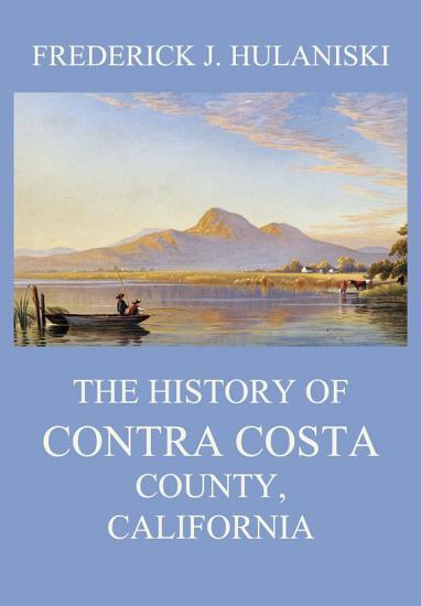 The History of Contra Costa County  California PDF