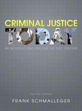 Criminal Justice Today: An Introductory Text for the 21st Century, Edition 12