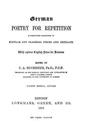 German Poetry for Repetition: A Graduated Collection of Popular and Classical Pieces and Extracts with English Notes