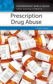 Prescription Drug Abuse: A Reference Handbook