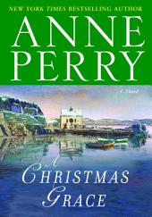 A Christmas Grace: A Novel