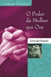 O poder da mulher que ora: Livro de orações