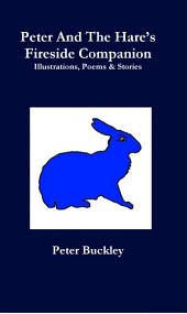 Peter And The Hare's Fireside Companion: Illustrations, Poems & Stories
