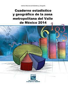 Cuaderno estad  stico y geogr  fico de la zona metropolitana del Valle de M  xico 2014 PDF