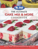 Mr  Food Test Kitchen The Ultimate Cake Mix and More Cookbook Book