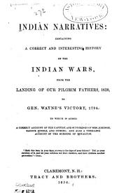 Indian Narratives: Containing a Correct and Interesting History of the Indian Wars, from the Landing of Our Pilgrim Fathers, 1620, to Gen. Wayne's Victory, 1794. To which is Added a Correct Account of the Capture and Sufferings of Mrs. Johnson, Zadock Steele, and Others; and Also a Thrilling Account of the Burning of Royalton...