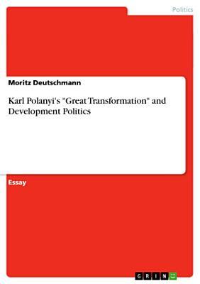 Karl Polanyi s  Great Transformation  and Development Politics