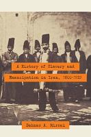 A History of Slavery and Emancipation in Iran  1800 1929 PDF