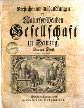Versuche und Abhandlungen der naturforschenden Gesellschaft in Dantzig: Band 2