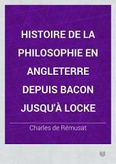 Histoire de la philosophie en Angleterre depuis Bacon jusqu'à Locke: Volume1
