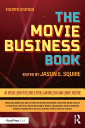 The Movie Business Book: Edition 4