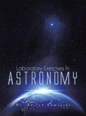Laboratory Exercises In Astronomy
