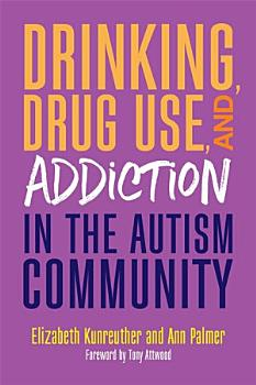Drinking  Drug Use  and Addiction in the Autism Community PDF