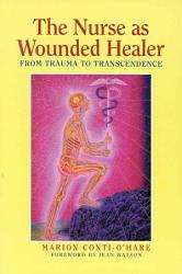The Nurse As Wounded Healer Book PDF