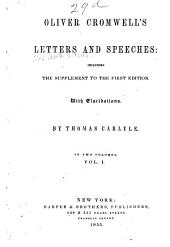 Oliver Cromwell's Letters and Speeches: Volume 1