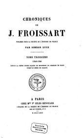 Chroniques: 1342 - 1346, depuis la trêve entre Jeanne de Monfort et Charles de Blois jusqu'au siège de Calais, Volume3