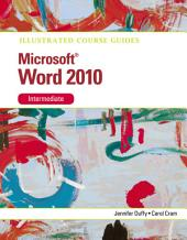 Illustrated Course Guide: Microsoft Word 2010 Intermediate
