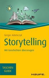 Storytelling: Mit Geschichten überzeugen