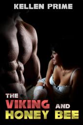 The Viking and Honey Bee : Erotica Sex: (Adults Only Erotica)