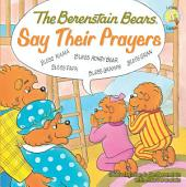 The Berenstain Bears Say Their Prayers