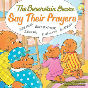 The Berenstain Bears Say Their Prayers Book