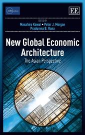 New Global Economic Architecture: The Asian Perspective