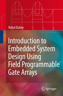 Introduction to Embedded System Design Using Field Programmable Gate Arrays PDF