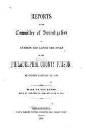 Reports of the committee of investigation to examine and adjust the books of the Philadelphia County Prison: appointed January 21, 1854