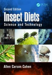 Insect Diets: Science and Technology, Second Edition, Edition 2