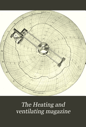 The Heating and Ventilating Magazine: Volume 10
