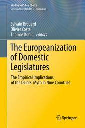 The Europeanization of Domestic Legislatures: The Empirical Implications of the Delors' Myth in Nine Countries