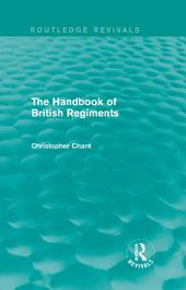The Handbook of British Regiments (Routledge Revivals)