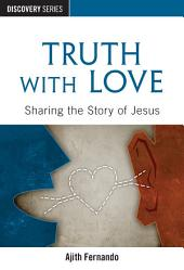 Truth with Love: Sharing the Story of Jesus