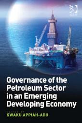 Governance of the Petroleum Sector in an Emerging Developing Economy
