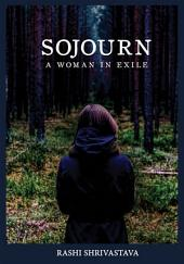 Sojourn: A Woman In Exile