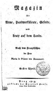 Magazin für Arme, Handwerksleute, Gesinde und Leute auf dem Lande: Erster Theil, Band 1